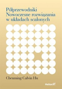 Półprzewodniki. Nowoczesne rozwiązania w układach scalonych - okładka książki