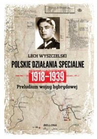 Dywersja i sabotaż. Polskie działania specjalne 1918-1939 - okładka książki