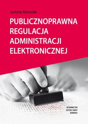 Publicznoprawna regulacja administracji - okładka książki