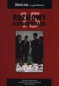 Rozmowy o rynku książki 15. Seria: Biblioteka Analiz przedstawia - okładka książki