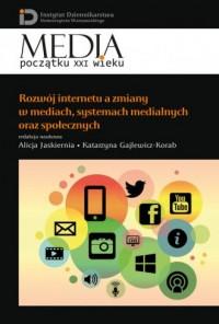 Rozwój internetu a zmiany w mediach, - okładka książki