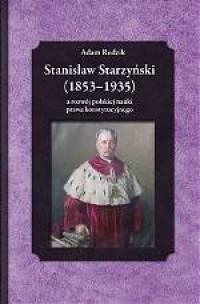 Stanisław Starzyński (1853 - 1935) a rozwój polskiej nauki prawa konstytucyjnego - okładka książki