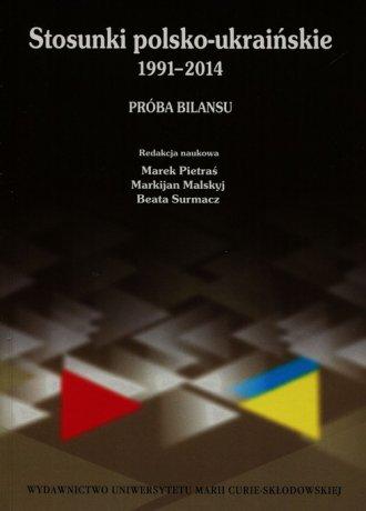 Stosunki polsko-ukraińskie 1991-2014. - okładka książki