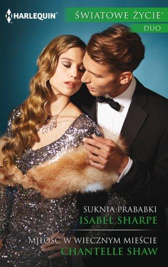 Suknia prababki / Miłość w Wiecznym - okładka książki