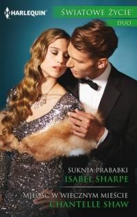 Suknia prababki / Miłość w Wiecznym Mieście. Seria: Światowe Życie Duo - okładka książki