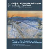 Widok z okna pracowni artysty na Kopiec Kościuszki - okładka książki