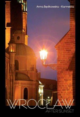 Wrocław po zachodzie słońca (wersja - okładka książki