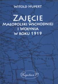 Zajęcie Małopolski wschodniej i - okładka książki