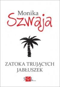Zatoka Trujących Jabłuszek - okładka książki