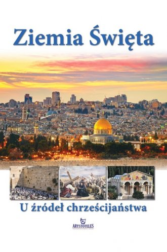 Ziemia Święta. U źródeł chrześcijaństwa - okładka książki