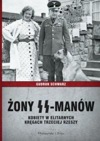 Żony SS-manów. Kobiety w elitarnych kręgach Trzeciej Rzeszy - okładka książki