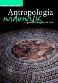 Antropologia widowisk. Zagadnienia i wybór tekstów - okładka książki