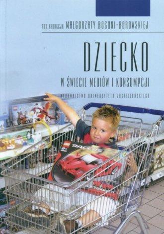 Dziecko w świecie mediów i konsumpcji - okładka książki