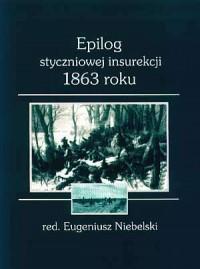 Epilog styczniowej insurekcji 1863 roku - okładka książki