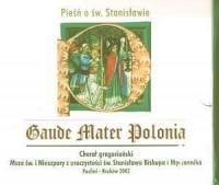 Gaude Mater Polonia. Pieśń o św. Stanisławie (CD) - okładka książki