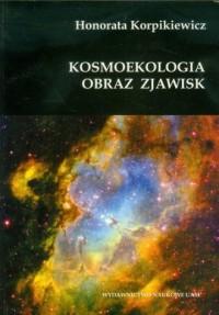 Kosmoekologia. Obraz zjawisk - okładka książki