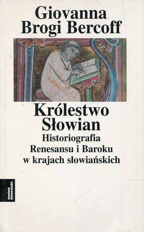 Królestwo Słowian. Historiografia - okładka książki