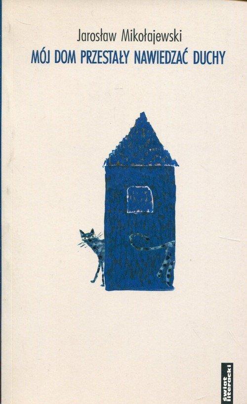 Mój dom przestały nawiedzać duchy - okładka książki