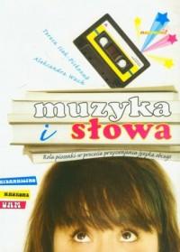 Muzyka i słowa. Rola piosenki w procesie przyswajania języka obcego - okładka książki
