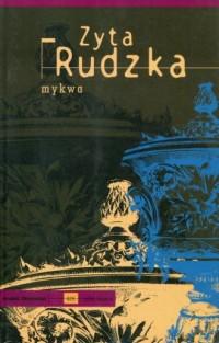 Mykwa - Zyta Rudzka - okładka książki
