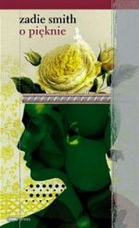 O pięknie - Zadie Smith - okładka książki