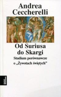 Od Suriusa do Skargi. Studium porównawcze o Żywotach świętych - okładka książki
