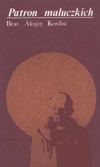 Patron maluczkich, brat Alojzy - okładka książki