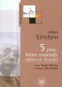 Pięć prac, które zmieniły oblicze fizyki. Seria: Biblioteka klasyków nauki - okładka książki