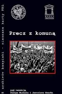 Precz z komuną. Seria: Z archiwów bezpieki - nieznane karty PRL - okładka książki