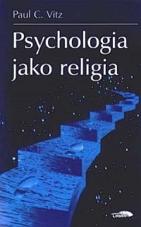 Psychologia jako religia - Paul - okładka książki