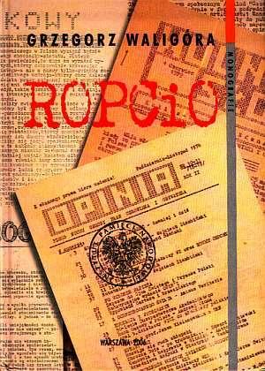 ROPCiO. Ruch Obrony Praw Człowieka - okładka książki