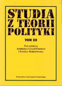 Studia z teorii polityki. Tom 3 - okładka książki