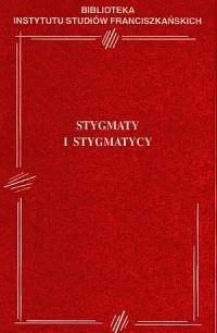 Stygmaty i stygmatycy. Biblioteka - okładka książki