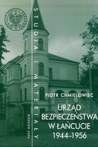 Urząd Bezpieczeństwa w Łańcucie 1944-1956. Studia i materiały. Rzeszów 2006 - okładka książki