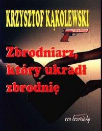 Zbrodniarz, który ukradł zbrodnię - okładka książki