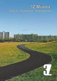 3Z Miasta. Zauważ - Zrównoważ - Zagospodaruj - okładka książki