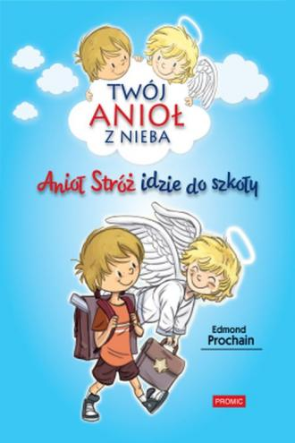 Anioł Stróż idzie do szkoły - okładka książki