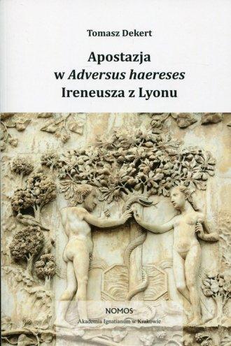 Apostazja w Adversus Haereses Ireneusza - okładka książki