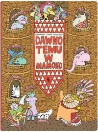 Dawno temu w Mamoko - okładka książki