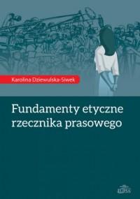 Fundamenty etyczne rzecznika prasowego - okładka książki