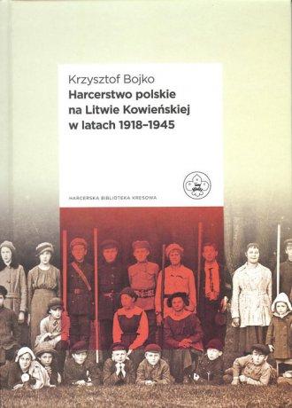 Harcerstwo polskie na Litwie Kowieńskiej - okładka książki