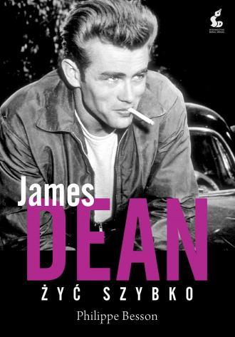 James Dean. Żyć szybko - okładka książki