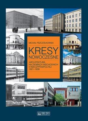 Kresy nowoczesne.  Architektura - okładka książki