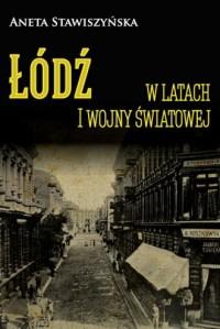 Łódź w latach I wojny światowej - okładka książki