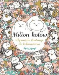Milion kotów. Wspaniałe ilustracje do kolorowania - okładka książki