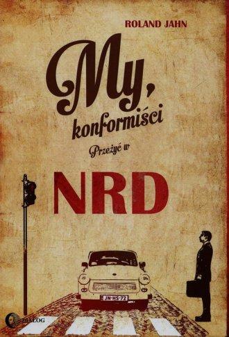My konformiści. Przeżyć w NRD - okładka książki