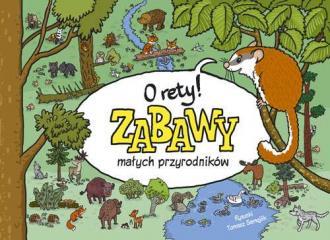 O rety! Zabawy małych przyrodników - okładka książki