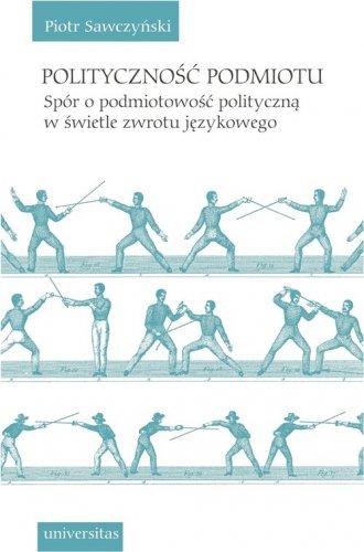 Polityczność podmiotu. Spór o podmiotowość - okładka książki