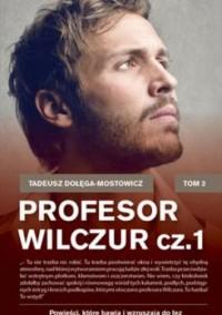 Profesor Wilczur cz. 1 - okładka książki