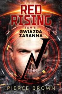 Red Rising. Tom 3. Gwiazda zaranna - okładka książki